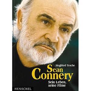 Sean Connery. Sein Leben, seine Filme