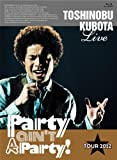 "25th Anniversary Toshinobu Kubota Concert Tour 2012 ""Party ain't A Party!""(���񐶎Y�����)(Blu-ray Disc)"