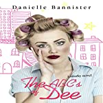 The ABC's of Dee | Danielle Bannister