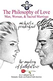 img - for The Philosophy of Love: Man, Woman, and Sacred Marriage book / textbook / text book