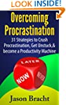 Overcoming Procrastination: 31 Strate...
