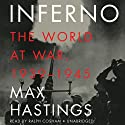 Inferno: The World at War, 1939-1945 Hörbuch von Max Hastings Gesprochen von: Ralph Cosham