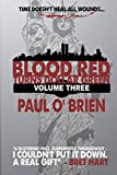 Blood Red Turns Dollar Green Volume 3
