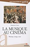echange, troc Cristina Cano - La musique au cinéma : Musique, image, récit