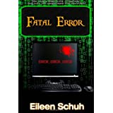 Fatal Error: Backtracker Series - Book 2by Eileen Schuh