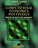 Computational Economics and Finance: Modeling and Analysis with Mathematica® (Economic & Financial Modeling with Mathematica) (Vol 2)