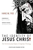 img - for The Identity of Jesus Christ, Expanded and Updated Edition: The Hermeneutical Bases of Dogmatic Theology book / textbook / text book