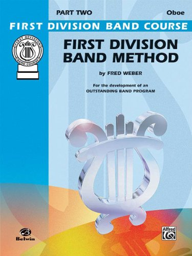 First Division Band Method, Part 2: Oboe (First Division Band Course)