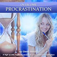 Overcome Procrastination: A high quality hypnosis session to overcome procrastination  by Harrold Glenn Narrated by Harrold Glenn