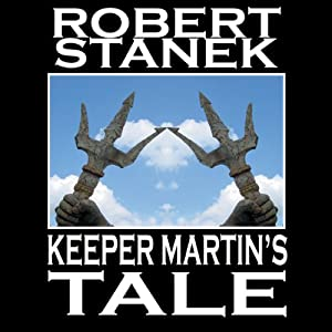 Keeper Martin's Tale: Ruin Mist Chronicles, Book 1 | [Robert Stanek]