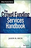 The Crowd Funding Services Handbook: Raising the Money You Need to Fund Your Business, Project, or Invention (Wiley Finance)