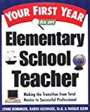 img - for Your First Year As an Elementary School Teacher : Making the Transition from Total Novice to Successful Professional by Lynne Marie Rominger (2001-04-03) book / textbook / text book