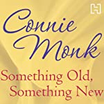 Something Old, Something New | Connie Monk
