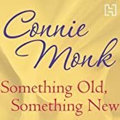 Something Old, Something New | [Connie Monk]