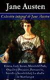 Colecci�n integral de Jane Austen: Emma, Lady Susan, Mansfield Park, Orgullo y Prejuicio, Persuasi�n, Sentido y Sensibilidad, La abad�a de Northanger