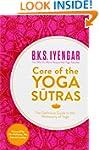 Core of the Yoga Sutras: The Definiti...