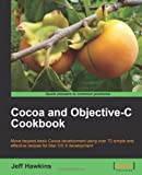 Cocoa and Objective-C Cookbook (1849690383) by Hawkins, Jeff