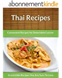 Thai Recipes: Convenient Recipes For Delectable Cuisine (The Easy Recipe) (English Edition)