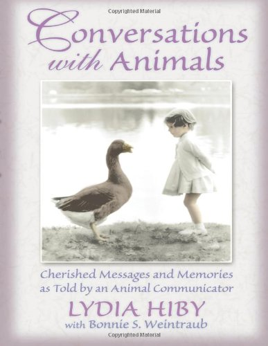 Conversations With Animals: Cherished Messages and Memories as Told by an Animal Communicator