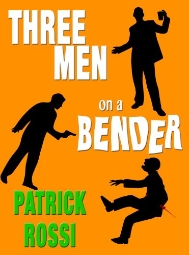 Free Kindle Book : Three Men on a Bender: A Sinister Little Comedy