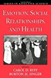 img - for Emotion, Social Relationships, and Health (Series in Affective Science) book / textbook / text book