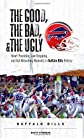 The Good, the Bad, and the Ugly Buffalo Billa: Moments in Bills History