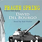 Prague Spring: A Simon Wolfe Mystery | [David Del Bourgo]