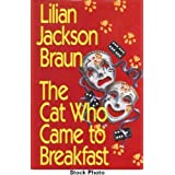 The Cat Who Came to Breakfastby Lilian Jackson Braun
