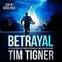 Betrayal Hörbuch von Tim Tigner Gesprochen von: Dick Hill