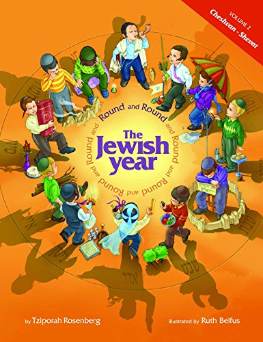 Round and Round the Jewish Year: VOL. 2 CHESHVAN-SHEVAT