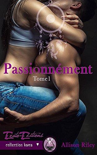 Passionnément: Tome 1