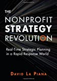 img - for The Nonprofit Strategy Revolution: Real-Time Strategic Planning in a Rapid-Response World book / textbook / text book