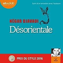 Désorientale suivi d'un entretien avec l'auteure | Livre audio Auteur(s) : Négar Djavadi Narrateur(s) : Lila Tamazit