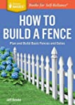 How to Build a Fence: Plan and Build...