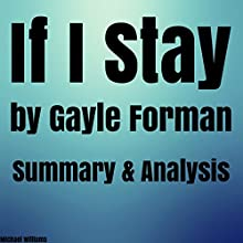 Summary & Analysis of If I Stay by Gayle Forman Audiobook by Michael Williams Narrated by Kevin Theis