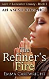 AMISH ROMANCE: The Refiner's Fire: Short Amish Romance Story (Love in Lancaster County Book 1)