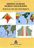 img - for Middle School World Geography: Focus on Economics by Curt L. Anderson Bonnie T. Meszaros Mary Lynn Reiser National Council on Economic Education (2004-08-01) Paperback book / textbook / text book