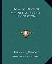 How to Develop Magnetism by Self-Suggestion