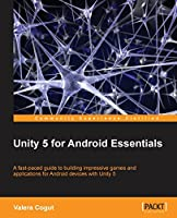 Unity 5 for Android Essentials Front Cover