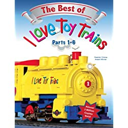 I Love Toy Trains, The Best of Parts 1-6