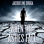 When the Ashes Fall | Jacqueline Druga