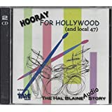 The Hal Blaine Audio Story - Hooray for Hollywood (And Local 47)
