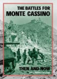 img - for The Battles for Monte Cassino Then and Now book / textbook / text book