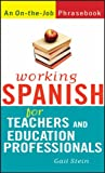 Working Spanish for Teachers and Education Professionals (0470095237) by Stein, Gail