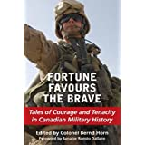 Fortune Favours the Brave: Tales of Courage and Tenacity in Canadian Military Historyby Senator Romeo Dallaire