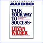 Talk Your Way to Success | Lilyan Wilder