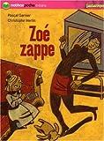 """Afficher """"Zoé zappe"""""""