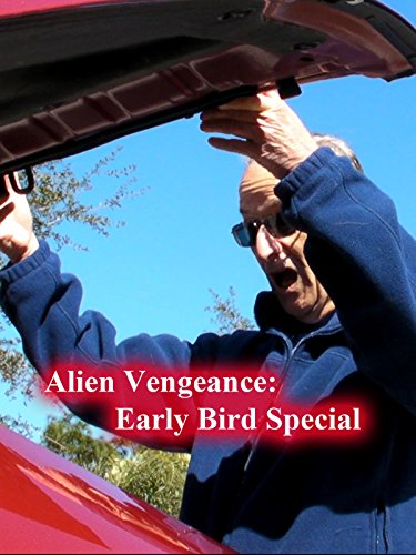 Alien Vengeance: Early Bird Special