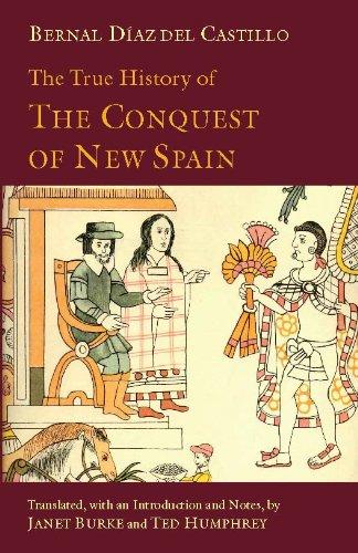 Bernal Diaz del Castillo - The True History of The Conquest of New Spain