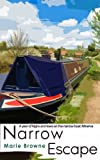 Narrow Escape - A Year of Highs and Lows on Narrowboat Minerva (Narrow Boat Books Book 3)